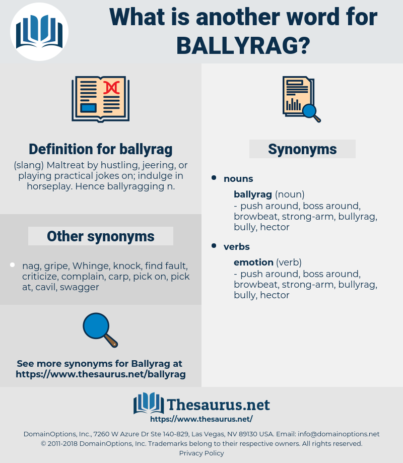 ballyrag, synonym ballyrag, another word for ballyrag, words like ballyrag, thesaurus ballyrag