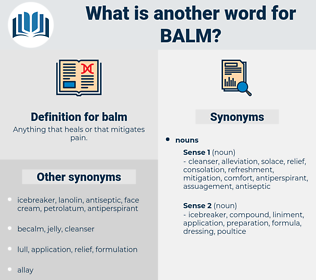 balm, synonym balm, another word for balm, words like balm, thesaurus balm