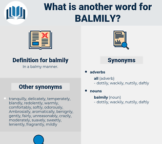balmily, synonym balmily, another word for balmily, words like balmily, thesaurus balmily