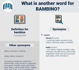 bambino, synonym bambino, another word for bambino, words like bambino, thesaurus bambino