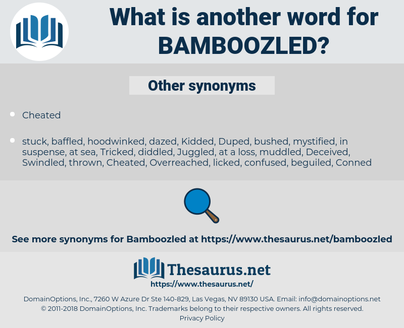 Bamboozled, synonym Bamboozled, another word for Bamboozled, words like Bamboozled, thesaurus Bamboozled