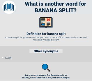 banana split, synonym banana split, another word for banana split, words like banana split, thesaurus banana split