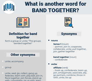 band together, synonym band together, another word for band together, words like band together, thesaurus band together
