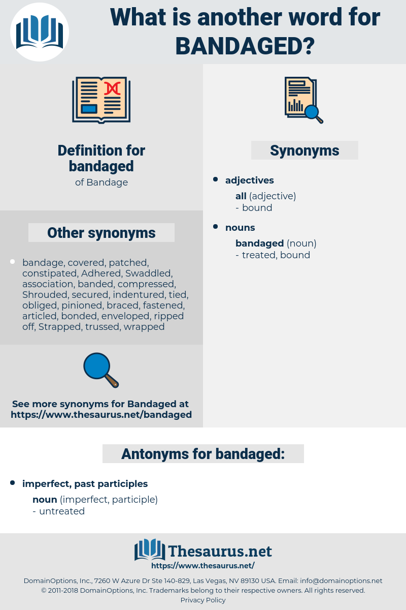 bandaged, synonym bandaged, another word for bandaged, words like bandaged, thesaurus bandaged