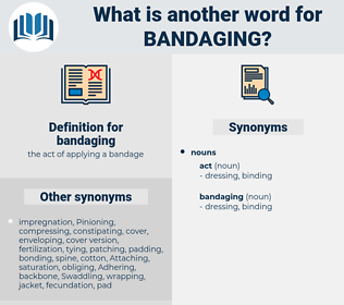 bandaging, synonym bandaging, another word for bandaging, words like bandaging, thesaurus bandaging