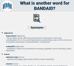 bandaid, synonym bandaid, another word for bandaid, words like bandaid, thesaurus bandaid