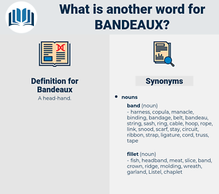 Bandeaux, synonym Bandeaux, another word for Bandeaux, words like Bandeaux, thesaurus Bandeaux