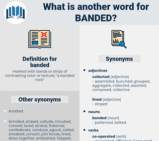 banded, synonym banded, another word for banded, words like banded, thesaurus banded