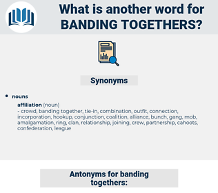 banding togethers, synonym banding togethers, another word for banding togethers, words like banding togethers, thesaurus banding togethers