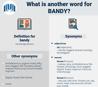 bandy, synonym bandy, another word for bandy, words like bandy, thesaurus bandy