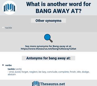 bang away at, synonym bang away at, another word for bang away at, words like bang away at, thesaurus bang away at