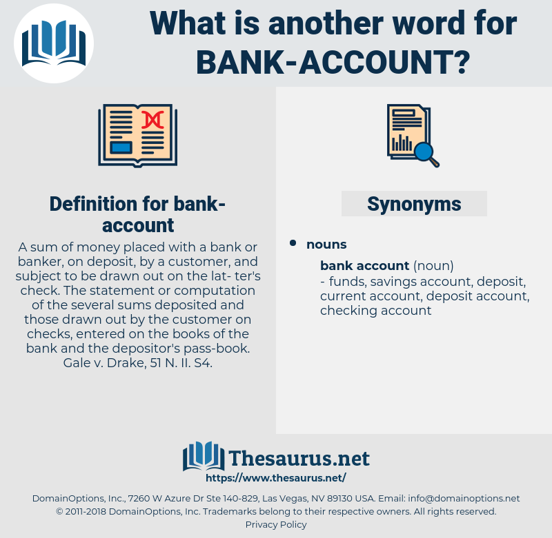 bank account, synonym bank account, another word for bank account, words like bank account, thesaurus bank account