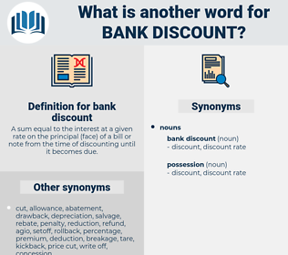 bank discount, synonym bank discount, another word for bank discount, words like bank discount, thesaurus bank discount