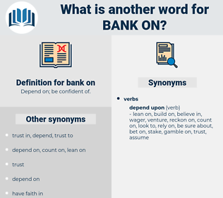 bank on, synonym bank on, another word for bank on, words like bank on, thesaurus bank on