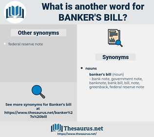 banker's bill, synonym banker's bill, another word for banker's bill, words like banker's bill, thesaurus banker's bill