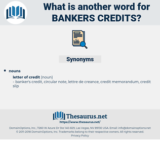 bankers credits, synonym bankers credits, another word for bankers credits, words like bankers credits, thesaurus bankers credits
