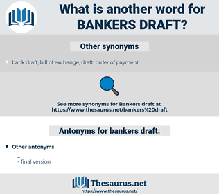 bankers draft, synonym bankers draft, another word for bankers draft, words like bankers draft, thesaurus bankers draft