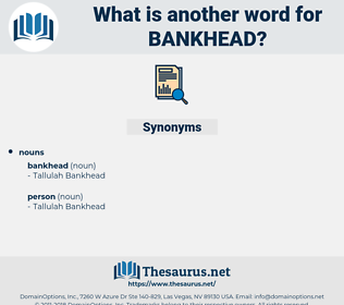 bankhead, synonym bankhead, another word for bankhead, words like bankhead, thesaurus bankhead