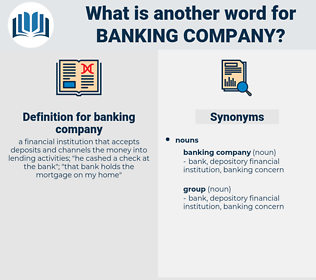 banking company, synonym banking company, another word for banking company, words like banking company, thesaurus banking company