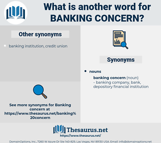 banking concern, synonym banking concern, another word for banking concern, words like banking concern, thesaurus banking concern