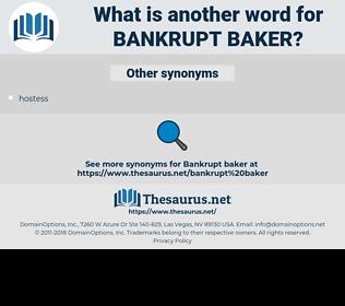 bankrupt baker, synonym bankrupt baker, another word for bankrupt baker, words like bankrupt baker, thesaurus bankrupt baker