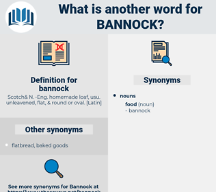 bannock, synonym bannock, another word for bannock, words like bannock, thesaurus bannock