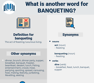 banqueting, synonym banqueting, another word for banqueting, words like banqueting, thesaurus banqueting