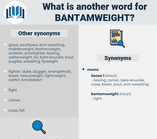 bantamweight, synonym bantamweight, another word for bantamweight, words like bantamweight, thesaurus bantamweight