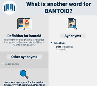 bantoid, synonym bantoid, another word for bantoid, words like bantoid, thesaurus bantoid