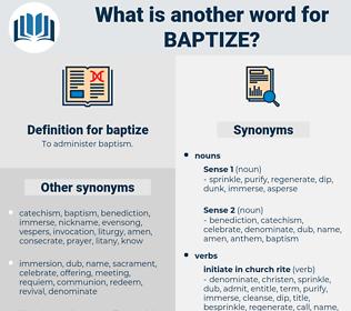 baptize, synonym baptize, another word for baptize, words like baptize, thesaurus baptize