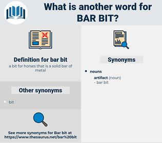 bar bit, synonym bar bit, another word for bar bit, words like bar bit, thesaurus bar bit