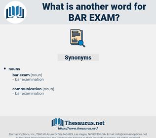 bar exam, synonym bar exam, another word for bar exam, words like bar exam, thesaurus bar exam