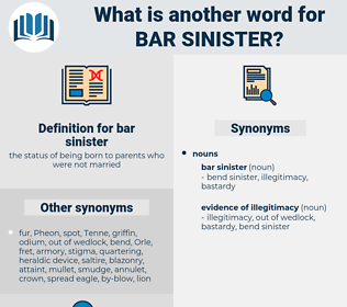bar sinister, synonym bar sinister, another word for bar sinister, words like bar sinister, thesaurus bar sinister
