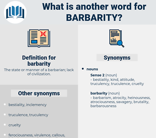 barbarity, synonym barbarity, another word for barbarity, words like barbarity, thesaurus barbarity