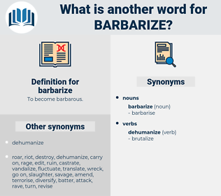 barbarize, synonym barbarize, another word for barbarize, words like barbarize, thesaurus barbarize