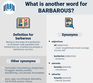 barbarous, synonym barbarous, another word for barbarous, words like barbarous, thesaurus barbarous