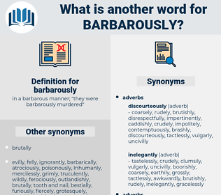 barbarously, synonym barbarously, another word for barbarously, words like barbarously, thesaurus barbarously