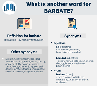 barbate, synonym barbate, another word for barbate, words like barbate, thesaurus barbate