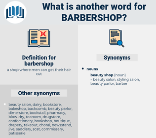 barbershop, synonym barbershop, another word for barbershop, words like barbershop, thesaurus barbershop