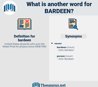 bardeen, synonym bardeen, another word for bardeen, words like bardeen, thesaurus bardeen