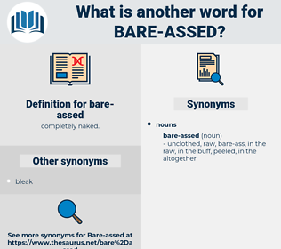 bare-assed, synonym bare-assed, another word for bare-assed, words like bare-assed, thesaurus bare-assed