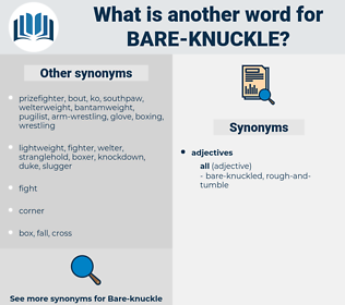bare-knuckle, synonym bare-knuckle, another word for bare-knuckle, words like bare-knuckle, thesaurus bare-knuckle