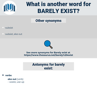 barely exist, synonym barely exist, another word for barely exist, words like barely exist, thesaurus barely exist