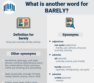barely, synonym barely, another word for barely, words like barely, thesaurus barely