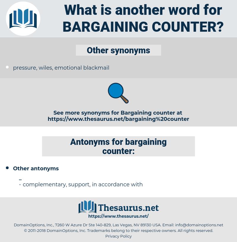 bargaining counter, synonym bargaining counter, another word for bargaining counter, words like bargaining counter, thesaurus bargaining counter