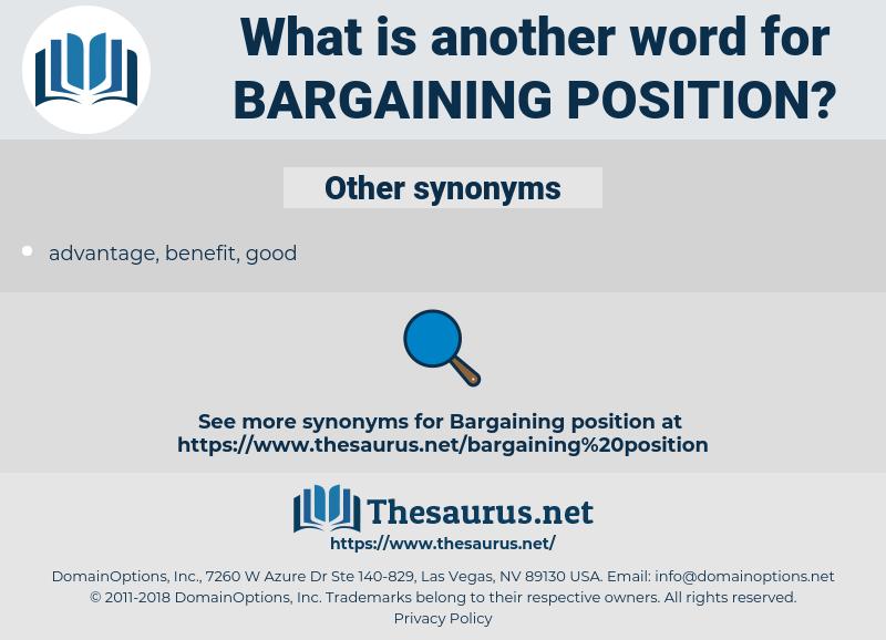 bargaining position, synonym bargaining position, another word for bargaining position, words like bargaining position, thesaurus bargaining position