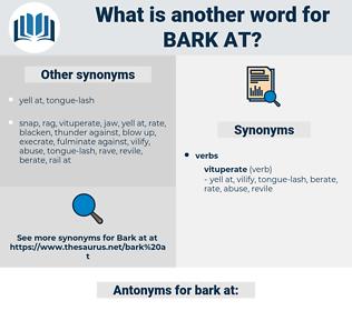 bark at, synonym bark at, another word for bark at, words like bark at, thesaurus bark at