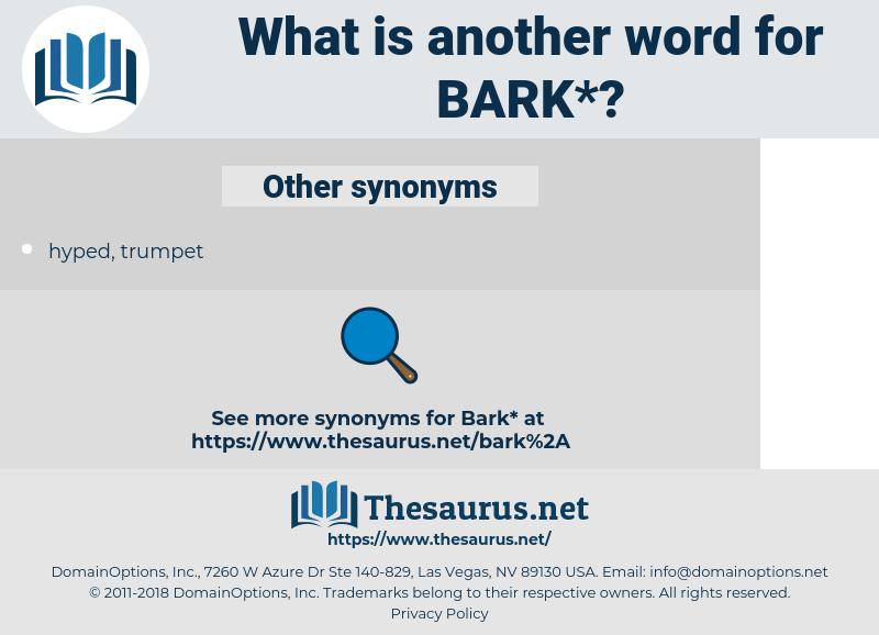 bark, synonym bark, another word for bark, words like bark, thesaurus bark
