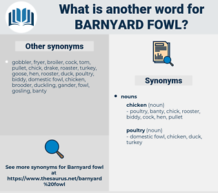 barnyard fowl, synonym barnyard fowl, another word for barnyard fowl, words like barnyard fowl, thesaurus barnyard fowl