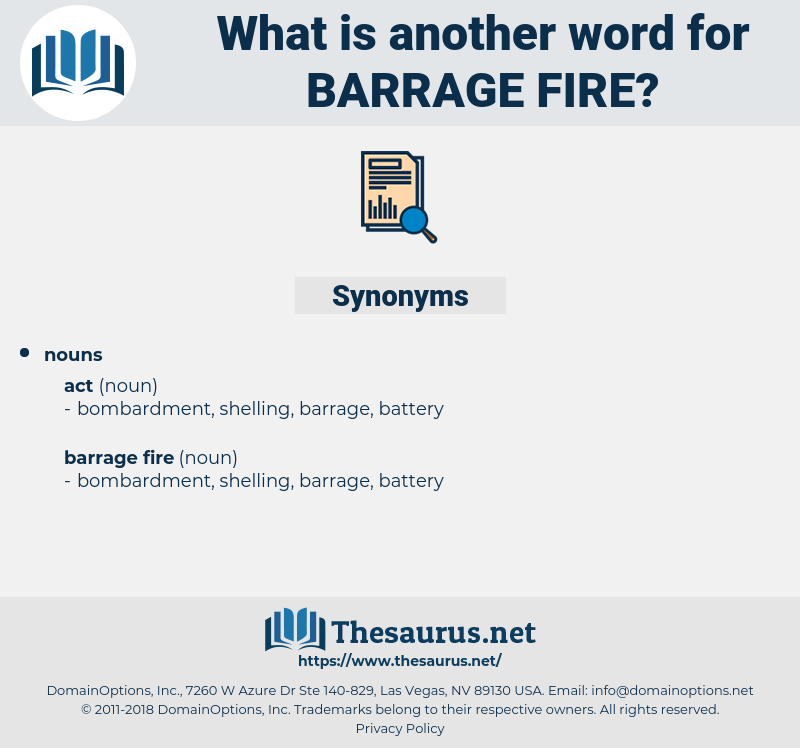 barrage fire, synonym barrage fire, another word for barrage fire, words like barrage fire, thesaurus barrage fire